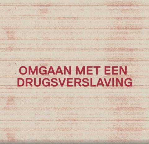 Omgaan met een drugsverslaving